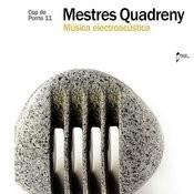 Mestres Quadreny: Música Electroacústica Songs