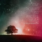 Positive Thoughts And Peaceful Dreams Songs