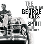 The Essential George Jones: The Spirit Of Country Songs