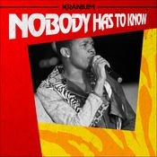 Nobody Has To Know Songs
