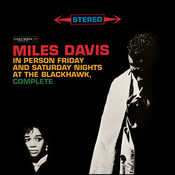 Miles Davis - In Person Friday And Saturday Nights At The Blackhawk, Complete Songs