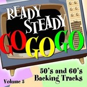 Ready Steady, Go Go Go - 50's And 60's Karaoke Backing Tracks, Vol. 5 Songs