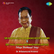 Sri Bhadrachala Ramadas Keerthanams Sri Thalapaka Songs