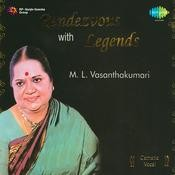 Rendezvous With Legends - M L Vasanthakumari Vol 2 Songs