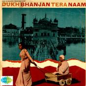 Dukh Bhajan Tere Naam Songs