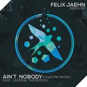 Ain't Nobody (Loves Me Better) (Remix EP) Songs