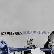 Jazz Milestones: Herbie Mann, Vol. 2 Songs