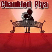 Chaukleti Piya Songs