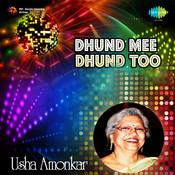 Usha Amonkar - Dhund Mee Songs