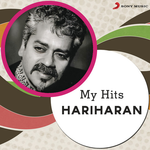 My Hits: Hariharan Songs Download: My Hits: Hariharan MP3