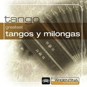 Greatest Tangos Y Milongas From Argentina To The World Songs