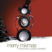 Merry Mixmas:  Christmas Classics Remix Songs