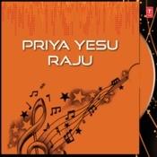 Priya Yesu Raju Songs