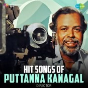 Hit Songs Of Puttanna Kanagal - Director Songs