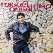 Miguel Ángel Piña (Remasterizado) Songs