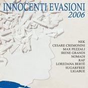 Innocenti Evasioni 2006 Songs