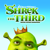 Shrek The Third: Motion Picture Soundtrack Songs