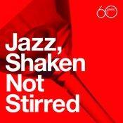 Atlantic 60th: Jazz, Shaken Not Stirred Songs
