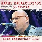 30 Hronia Lakis Papadopoulos - Live 2012 Stin Tehnopoli Songs