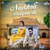 Nakhra Mutiyaar Da Song
