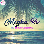 Megha Re Songs