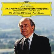 Messiaen: Et Exspecto Resurrectionem Mortuorum; Chronochromie; La Ville d'en haut Songs