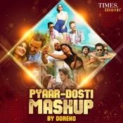 Pyaar-Dosti Mashup By Doreko Song