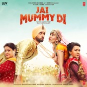 Jai Mummy Di Songs