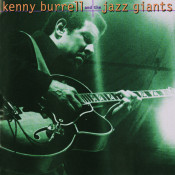 Kenny Burrell And The Jazz Giants Songs