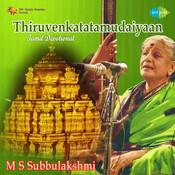 M S Subbulakhshmi - Thiruvenkatatamudaiyaan Songs