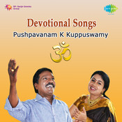 Pushpavanam K Kuppuswamy Tamil Devotional Songs Songs