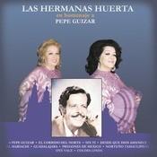 Las Hermanas Huerta En Homenaje A Pepe Guizar Songs