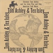 Clarence Ashley And Tex Isley Songs