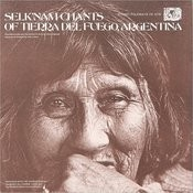 Selk'nam (Ona) Chants Of Tierra Del Fuego, Argentina Songs