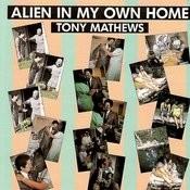 Alien In My Own Home Songs