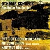Othmar Schoeck/ Das Holde Bescheiden Songs