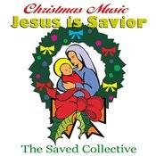 Christmas Music Jesus is Saviour Songs