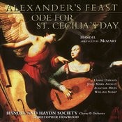 Handel arr. Mozart: Alexander's Feast, Ode for St. Cecilia's Day Songs