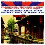 7 Hundred Years Of Music In Tibet: Mantras & Chants Of The Dalai Lama (Digitally Remastered) Songs