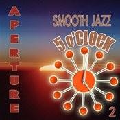 Smooth Jazz 5 O' Clock 2 Songs