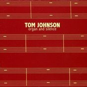 Tom Johnson: Organ & Silence Songs