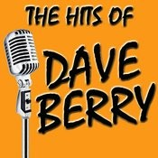 The Hits Of Dave Berry Songs