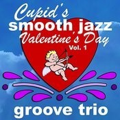 Cupid's Smooth Jazz Valentine's Day Vol. 1 Songs