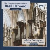 Complete Organ Works Of Basil Harwood - Vol 1 - The Organ Of Bristol Cathedral Songs
