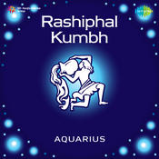 Rashiphal Kumbh Aquarius Songs