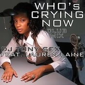 Who's Crying Now (Club Mix) Song