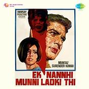 Ek Nanhi Munni Ladki Thi Songs