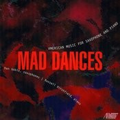 Mad Dances: American Music For Saxophone And Piano Songs