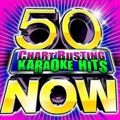 50 Chart Busting Karaoke Hits Now! Songs