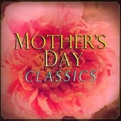 Mother's Day Classics Songs